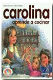 Carolina aprende a cocinar, Libro.